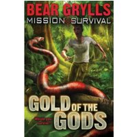 Mission Survival 1: Gold of the Gods by Bear Grylls (Paperback, 2008)