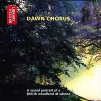 Dawn Chorus : A Sound Portrait of a British Woodland at Sunrise