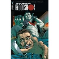 BLOODSHOT VOL. 2: THE RISE AND THE FALL TPB
