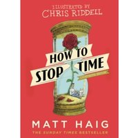 How to Stop Time : The Illustrated Edition