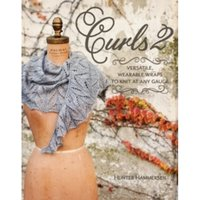 Curls 2 : Versatile, Wearable Wraps to Knit at Any Gauge
