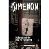 Maigret and the Man on the Bench : Inspector Maigret #41