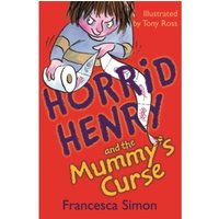 Horrid Henry and the Mummy's Curse : Book 7