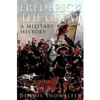 Frederick the Great : A Military History