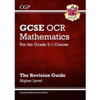 GCSE Maths OCR Revision Guide: Higher - for the Grade 9-1 Course (with Online Edition)