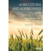 Agricultural and Agribusiness Law : An introduction for non-lawyers