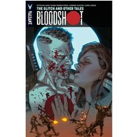 Bloodshot Volume 6 The Glitch and Other Tales