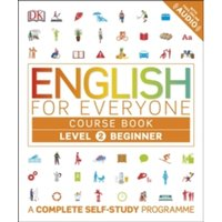 English for Everyone Course Book Level 2 Beginner : A Complete Self-Study Programme