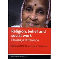Religion, Belief and Social Work : Making a Difference