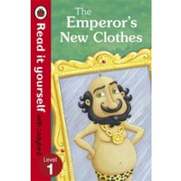 The Emperor's New Clothes - Read It Yourself with Ladybird : Level 1