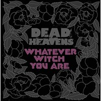 Dead Heavens - Whatever Witch You Are Vinyl