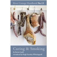 Curing & Smoking: River Cottage Handbook No.13 by Steven Lamb (Hardback, 2014)