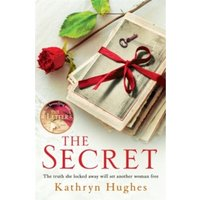 The Secret: The word of mouth bestseller from the #1 author of The Letter by Kathryn Hughes (Paperback, 2016)