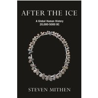 After the Ice : A Global Human History, 20,000 - 5000 BC