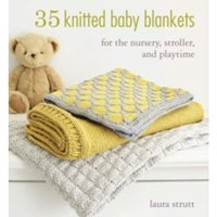 35 Knitted Baby Blankets : For the Nursery, Stroller, and Playtime