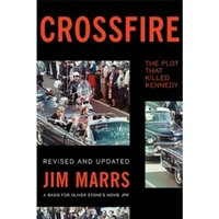 Crossfire : The Plot That Killed Kennedy