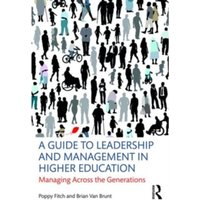 A Guide to Leadership and Management in Higher Education : Managing Across the Generations