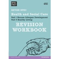 BTEC First in Health and Social Care Revision Workbook