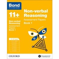 Bond 11+: Non-verbal Reasoning: Assessment Papers : 11+-12+ years Book 1