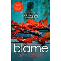 Blame : The addictive psychological thriller that grips you to the final twist