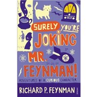 Surely You're Joking Mr Feynman : Adventures of a Curious Character as Told to Ralph Leighton