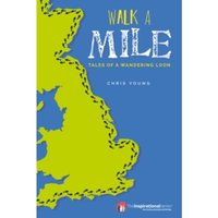 Walk a Mile : Tales of a Wandering Loon