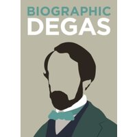 Degas : Great Lives in Graphic Form