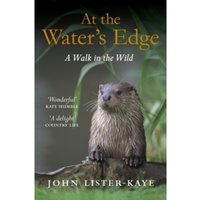 At the Water's Edge : A Walk in the Wild
