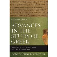 Advances in the Study of Greek : New Insights for Reading the New Testament