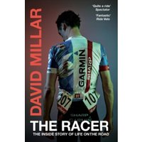 The Racer : The Inside Story of Life on the Road