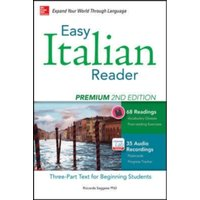 Easy Italian Reader, Premium : A Three-Part Text for Beginning Students
