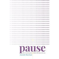 Pause : How to press pause before life does it for you