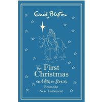 The First Christmas and Other Bible Stories : New Testament - gift edition