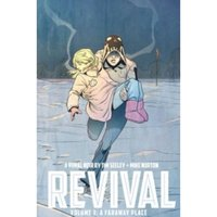 Revival Volume 3: A Faraway Place TP