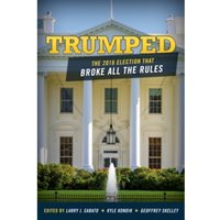 Trumped : The 2016 Election That Broke All the Rules