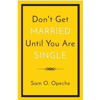 Don't Get Married Until You Are Single
