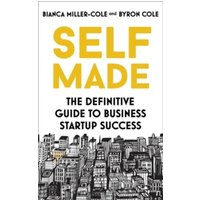 Self Made : The definitive guide to business startup success