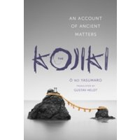 The Kojiki : An Account of Ancient Matters