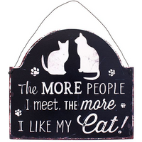 The More I Like My Cat Sign