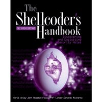 The Shellcoder's Handbook : Discovering and Exploiting Security Holes