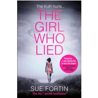 The Girl Who Lied : The Bestselling Psychological Drama