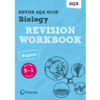 Revise AQA GCSE Biology Higher Revision Workbook : for the 9-1 exams