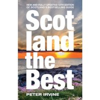 Scotland The Best : New and Fully Updated 12th Edition of Scotland's Bestselling Guide