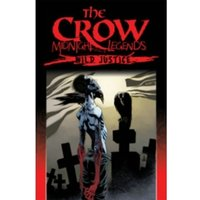 The Crow Midnight Legends Volume 3: Wild Justice