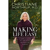 Making Life Easy : How the Divine Inside Can Heal Your Body and Your Life