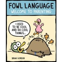 Fowl Language : Welcome to Parenting : 1