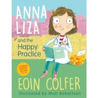 Anna Liza and the Happy Practice by Eoin Colfer (Paperback, 2016)