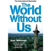 The World Without Us by Alan Weisman (Paperback, 2008)