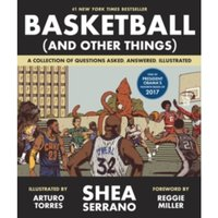 Basketball (and Other Things) : A Collection of Questions Asked, Answered, Illustrated