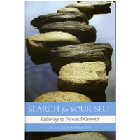 Search for Your Self : Pathways to Personal Growth